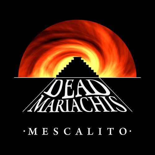 Dead Mariachis - Mescalito