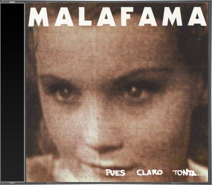 Mala Fama - Pues Claro tonta... Claro Que Te Quiero (1993) cd